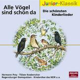 Eloquence Junior Klassik, Alle Vögel sind schon da - Die schönsten Kinderlieder, 00028947690689