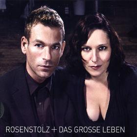 Rosenstolz, Das grosse Leben, 00602498766682
