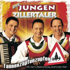 Die Jungen Zillertaler, Tannenzapfenzupfen, 00602498757734