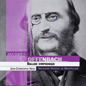 Jacques Offenbach, Offenbach : Ballade Symphonique, 00028947689997