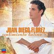 Juan Diego Flórez, Sentimiento Latino, 00028947575764