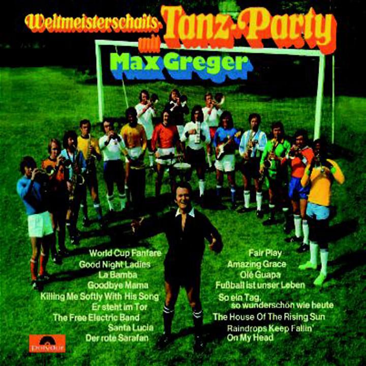 Weltmeisterschafts-Tanz-Party mit Max Greger 0602498566390