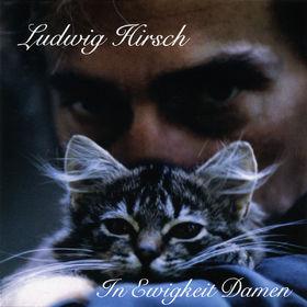 Ludwig Hirsch, In Ewigkeit Damen, 00602498771730