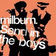 Milburn, Send In The Boys, 00602498583692