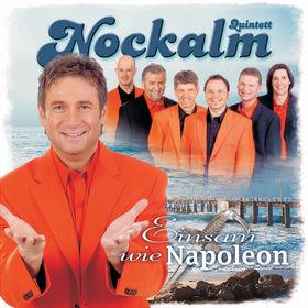 Nockalm Quintett, Einsam wie Napoleon, 00602498585757