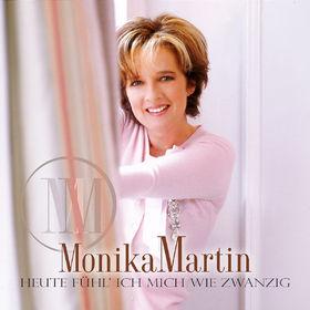 Monika Martin, Heute fühl' ich mich wie zwanzig, 00602498597224