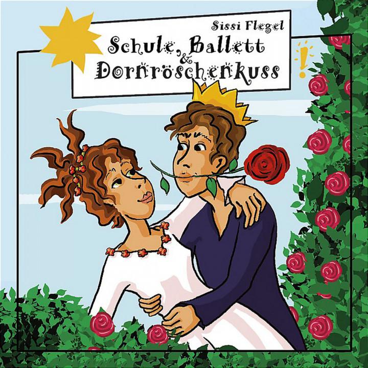 Schule, Ballett und Dornröschenkuss 0602517004294