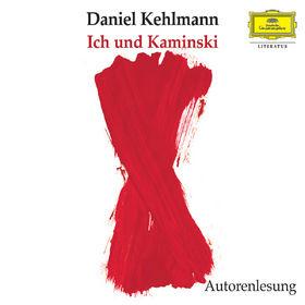 Daniel Kehlmann, Ich und Kaminski (Autorenlesung), 00602498595381