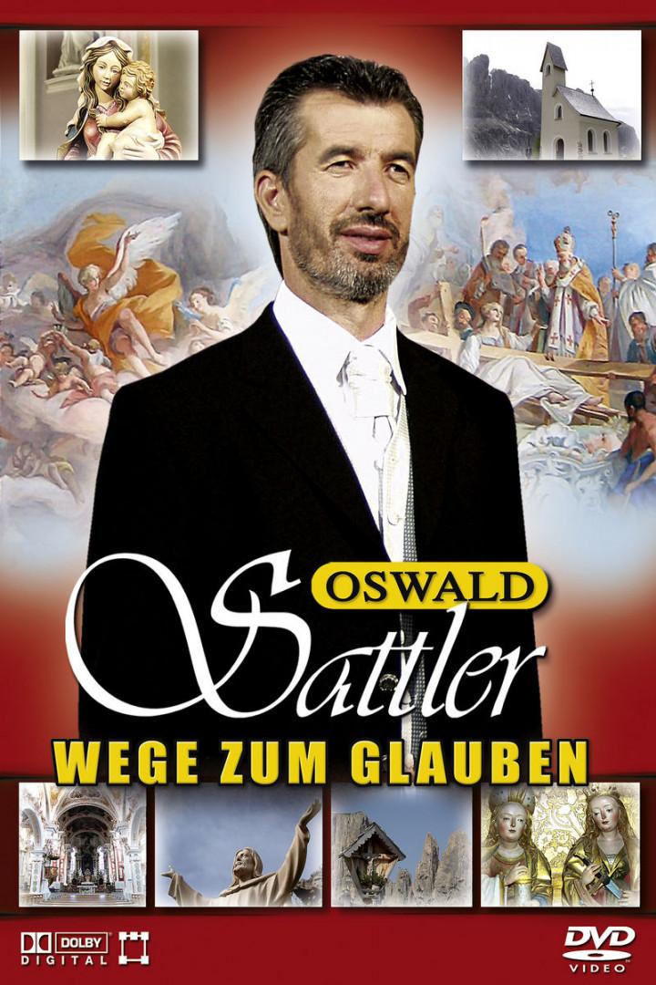Wege zum Glauben - Oswald Sattler singt religiöse Lieder 0602517051757