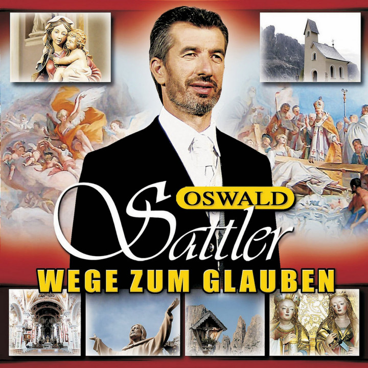 Wege zum Glauben - Oswald Sattler singt religiöse Lieder 0602517062740