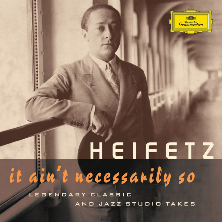 Jascha Heifetz - It Ain't Necessarily So. Legendary classic and jazz studio takes 0028947762690