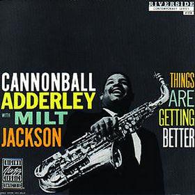 Original Jazz Classics Remasters, Things Are Getting Better [Original Jazz Classics Remasters], 00888072346024