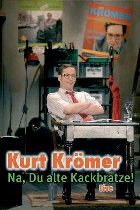 Kurt Krömer, Na, Du alte Kackbratze, 00602517081468