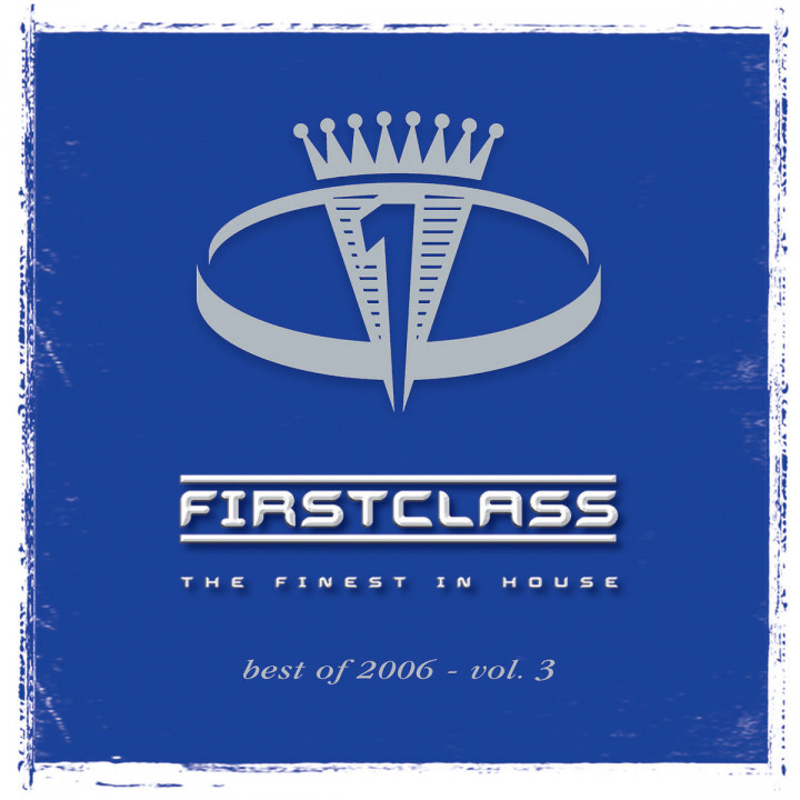 First Class - Best of 2006 Vol. 3 0602498443585