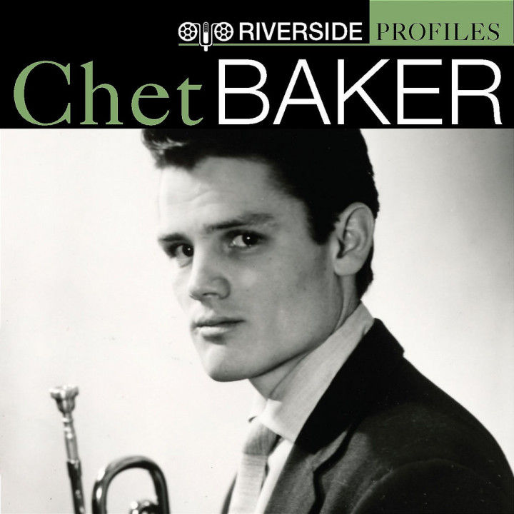 Riverside Profiles: Chet Baker [International Version - no bonus disc] 0888072301731