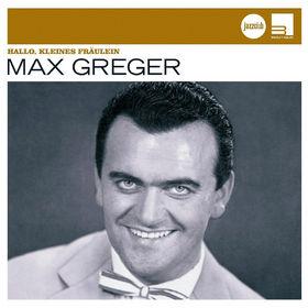 Max Greger, Hallo, kleines Fräulein (Jazz Club), 00602498456965