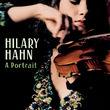 Hilary Hahn, Hilary Hahn - A Portrait, 00044007341926