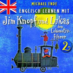 Michael Ende, Englisch lernen mit Jim Knopf und Lukas dem Lokomotivführer 2, 00602517177284