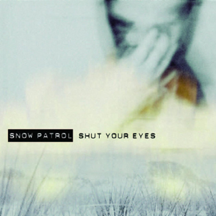 Shut Your Eyes 0602517300927