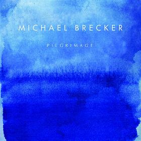 Michael Brecker, Pilgrimage, 00602517263512