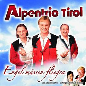 Alpentrio Tirol, Engel Müssen Fliegen, 00602517344327