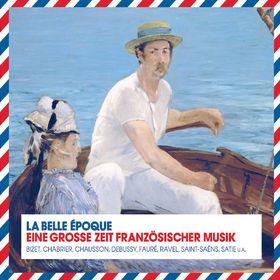 La Belle Epoque: Eine Große Zeit Französischer Musi, 00028944295245
