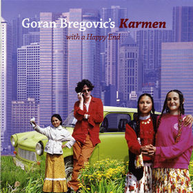Goran Bregovic, Karmen (With A Happy End), 00602498484890