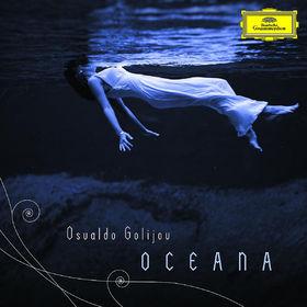 Osvaldo Golijov, Golijov: Oceana, Tenebrae, 3 Songs, 00028947764267