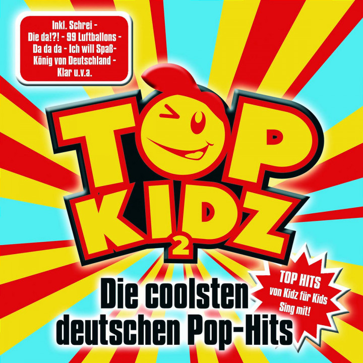 Top Kidz 2 - Die coolsten deutschen Pop-Hits 0602517351819