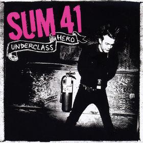 Sum 41, Underclass Hero, 00602517340862