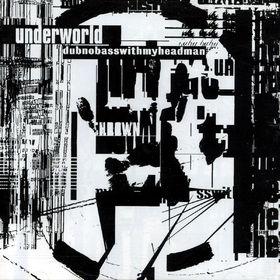 Underworld, Dubnobasswithmyheadman, 05033197019925