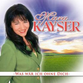 Mara Kayser, Was wär ich ohne dich, 00602517478916