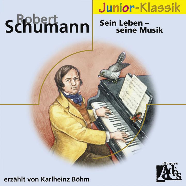 Robert Schumann: Sein Leben 0028948002676