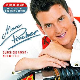 Marc Pircher, Durch Die Nacht - Nur Mit Dir, 00602517533684