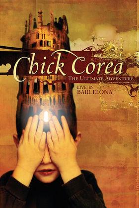 Chick Corea, The Ultimate Adventure: Live In Barcelona, 00888072702691