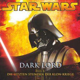 Star Wars, Dark Lord (Teil 1) - Die letzten Stunden der Klon-Kriege, 00602517177420