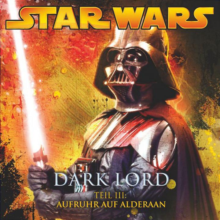 Dark Lord, Teil 3 - Aufruhr auf Alderaan 0602517177440