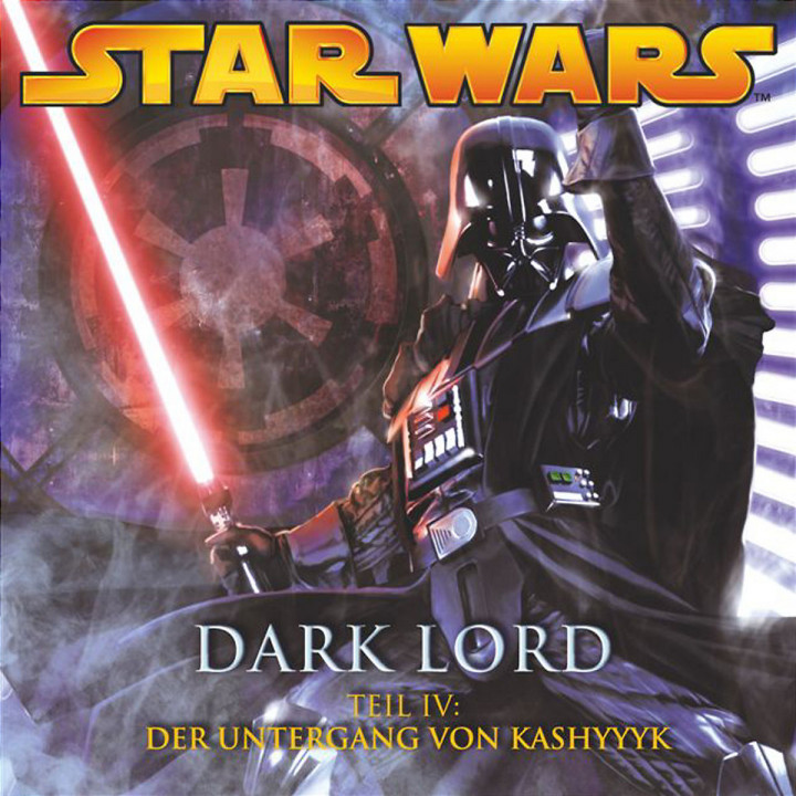Dark Lord, Teil 4 - Der Untergang von Kashyyyk 0602517431249
