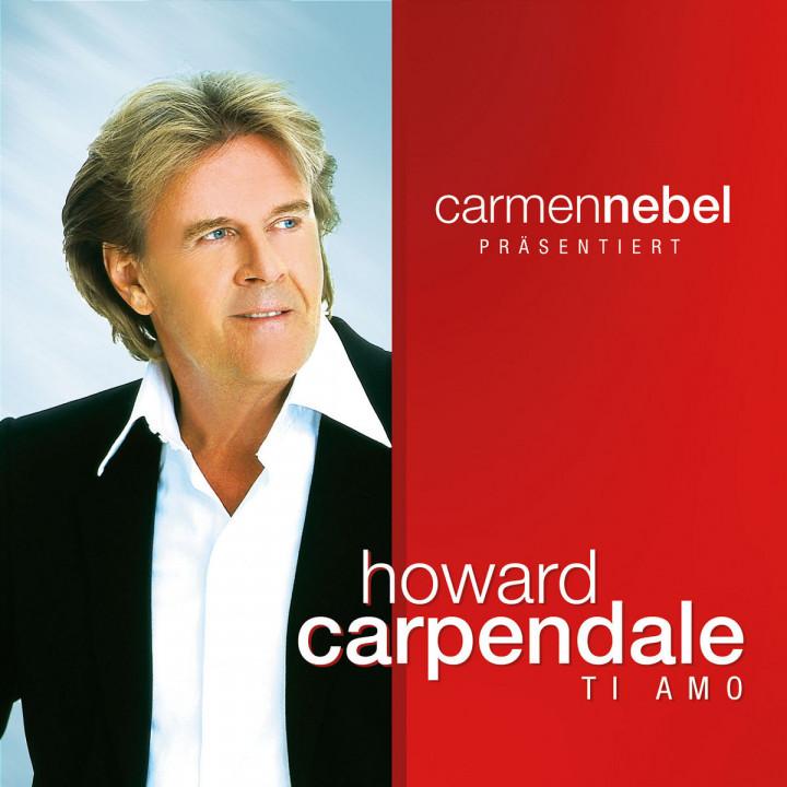 Carmen Nebel präsentiert...Howard Carpendale - Ti Amo 0602517629246