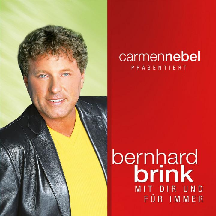 Carmen Nebel präsentiert...Bernhard Brink - Mit Dir und für immer 0602517680681