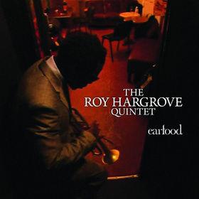 Roy Hargrove, Earfood, 00602517641815