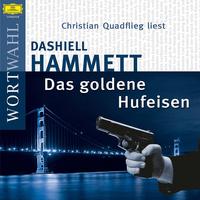 Christian Quadflieg, Dashiell Hammett: Das goldene Hufeisen (WortWahl)