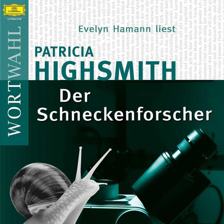 Patricia Highsmith: Der Schneckenforscher (WortWahl) 0602517727359