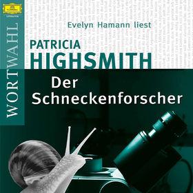 Wortwahl, Patricia Highsmith: Der Schneckenforscher (WortWahl), 00602517727359