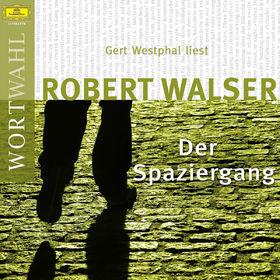 Wortwahl, Robert Walser: Der Spaziergang (WortWahl), 00602517727397