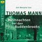 Wortwahl, Thomas Mann: Weihnachten bei den Buddenbrooks (WortWahl), 00602517727724