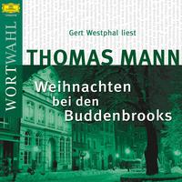 Thomas Mann, Thomas Mann: Weihnachten bei den Buddenbrooks (WortWahl)