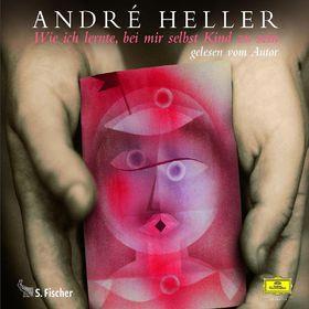 André Heller, Wie ich lernte, bei mir selbst Kind zu sein, 00602517730311