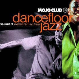 Mojo Club, Mojo Club Vol. 9 (Never Felt So Free), 00600753080276