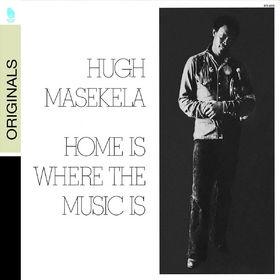 Hugh Masekela, Home Is Where The Music Is, 00602517686830
